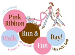 5th Annual Pink Ribbon Walk, Run & Fun Day - May 16th, 2010